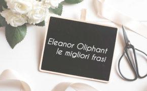 eleanor-oliphant-frasi-citazioni